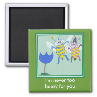 I'm never toobeezy for you 2 inch square magnet