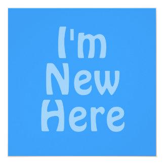 I'm New Here. Blue. Custom Card