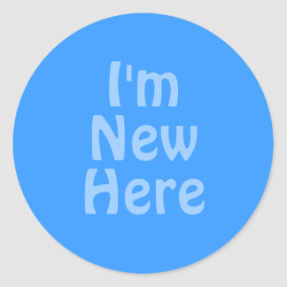 I'm New Here. Blue. Custom Classic Round Sticker