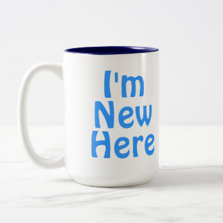 I'm New Here. Blue. Custom Two-Tone Coffee Mug