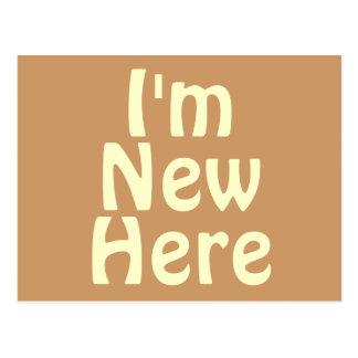 I'm New Here. Light Tan Brown. Custom Postcard