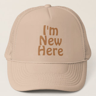 I'm New Here. Light Tan Brown. Custom Trucker Hat