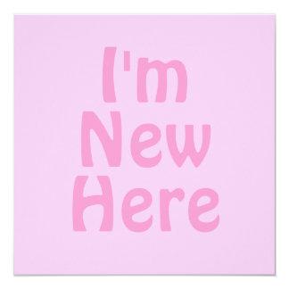 I'm New Here. Pink. Custom Card