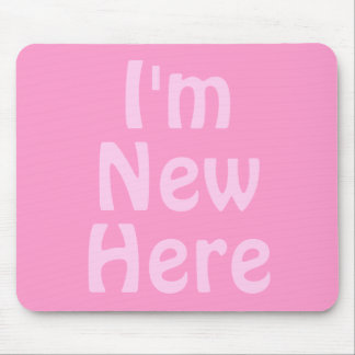 I'm New Here. Pink. Custom Mouse Pad