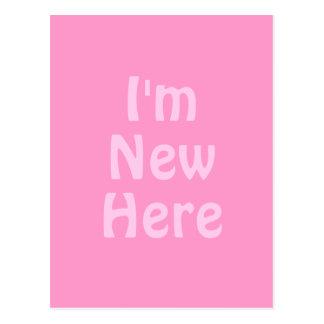 I'm New Here. Pink. Custom Postcard