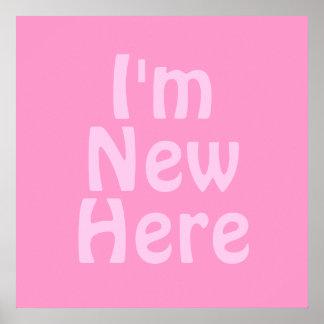 I'm New Here. Pink. Custom Print