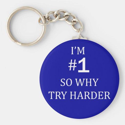 I'm No. 1 So Why Try Harder? Basic Round Button Keychain
