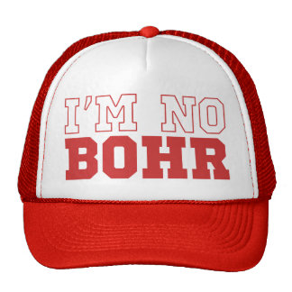 I'm No Bohr Baseball Cap Trucker Hat