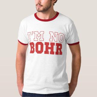 I'm No Bohr Physics Tee Shirt