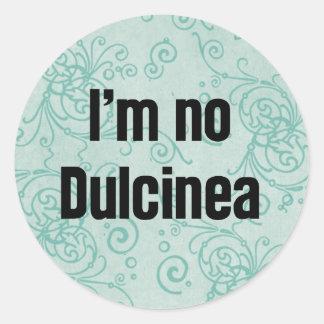 I'm No Dulcinea Classic Round Sticker