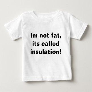 ¡Im no gordo, su aislamiento llamado! Playera De Bebé