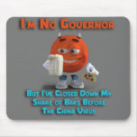 I'm No Governor Mouse Pad