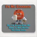 I'm No Governor Mouse Pad