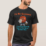 I'm No Governor T-Shirt