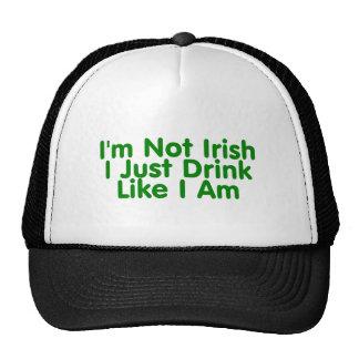 Im no irlandés apenas bebo como soy gorro de camionero