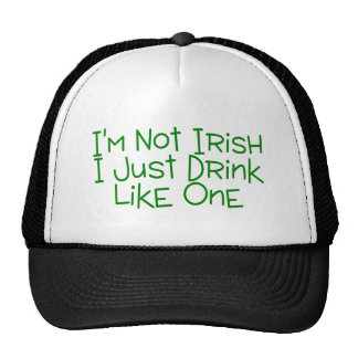 Im no irlandés apenas bebo como uno gorro