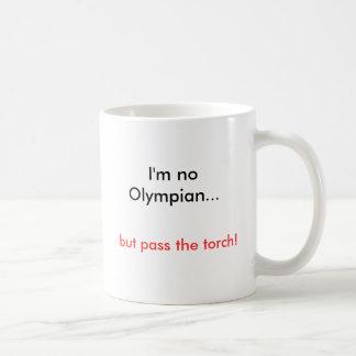 I'm no Olympian..., but pass the torch! Coffee Mug