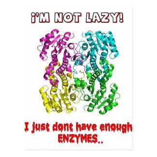 im no perezoso apenas no tengo bastantes enzimas postales