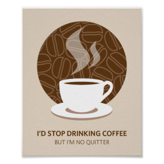 I'm No Quitter Coffee Art Poster Print