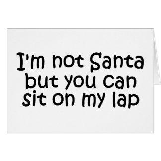 Im no Santa sino usted puede sentarse en mi revest Tarjeta De Felicitación