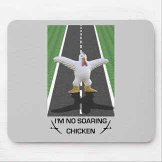 I'm No Soaring Chicken Mouse Pad