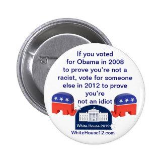 Im no un racista.  ¡Voté por Obama! Pin Redondo De 2 Pulgadas