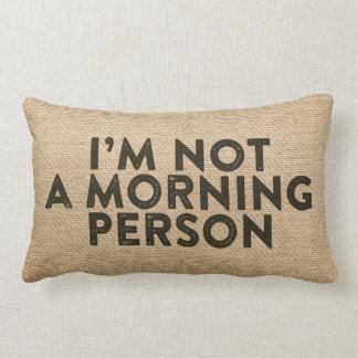 Im no una arpillera de la persona de la mañana cojín