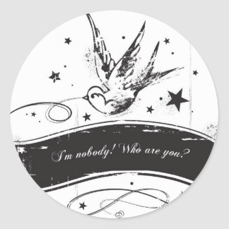 """""""I'm nobody. Who are you?"""" Classic Round Sticker"""
