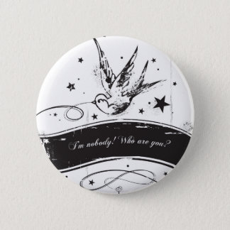 """""""I'm nobody. Who are you?"""" Pinback Button"""