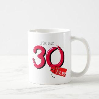 I'm Not 30 I'm 29.99 Coffee Mug