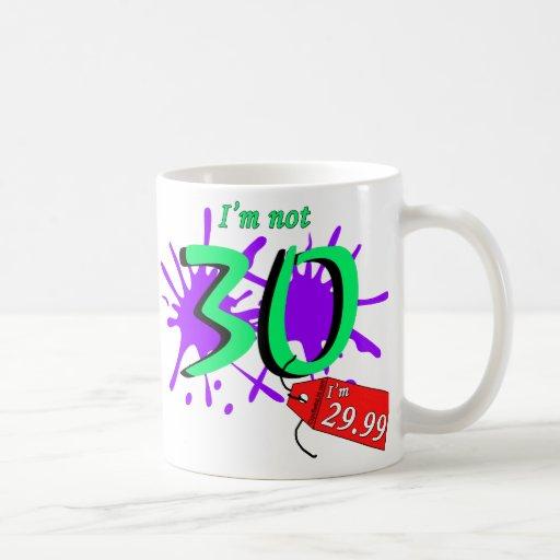 I'm Not 30 I'm 29.99 Paint Sploch Classic White Coffee Mug