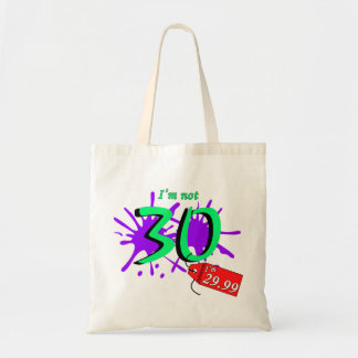 I'm Not 30 I'm 29.99 Paint Sploch Tote Bag