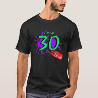 I'm Not 30 I'm 29.99 T-Shirt