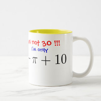 I'm not 30! I'm only almost 30... Two-Tone Coffee Mug
