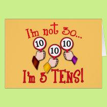 I'm Not 30 - I'm Three Tens Card