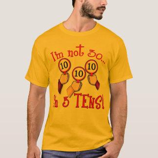 I'm Not 30 - I'm Three Tens T-Shirt