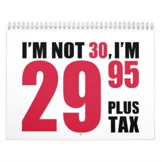 I'm not 30 years birthday wall calendar