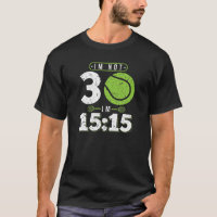 Im Not 30 Years Old Funny Tennis 30th Birthday Gif T-Shirt