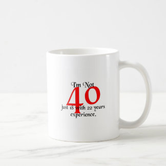 I'm not 40 coffee mug
