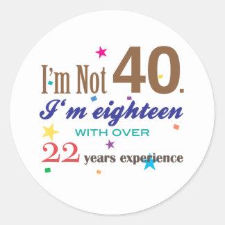 I'm Not 40 - Funny Birthday Gift Classic Round Sticker