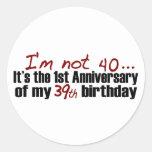 I'M Not 40 Round Sticker