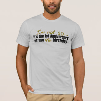 I'M Not 50 T-Shirt