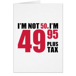 I'm not 50 years birthday card