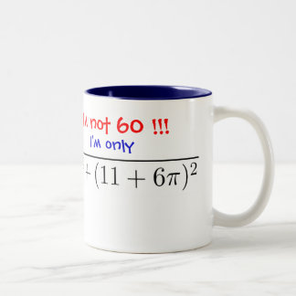 I'm not 60! I'm only almost 60... Two-Tone Coffee Mug