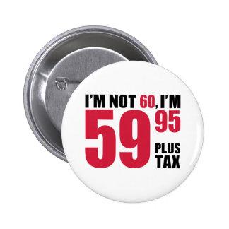 I'm not 60 years birthday pinback button