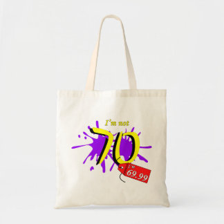 I'm Not 70 I'm 69.99 Paint Text Tote Bag