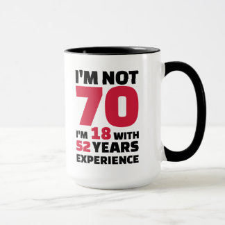 I'm not 70 years birthday mug