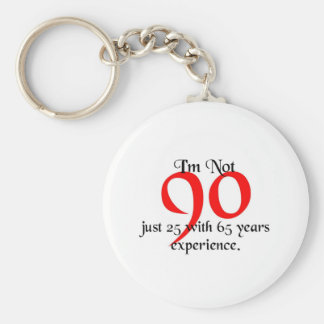 I'm not 90 basic round button keychain