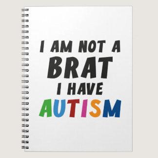 I'm Not A Brat, I Have Autism Notebook