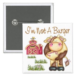 I'm Not A Burger Vegan/Vegetarian Button